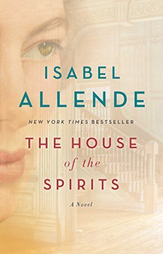 The House Of The Spirits By Isabel Allende 2015 12 15