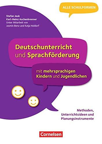 Deutschunterricht und Sprachförderung mit mehrsprachigen Kindern und Jugendlichen - Methoden, Unterrichtsideen und Planungsinstrumente: Buch mit Webcode