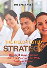 The Field-Tested Strategy: Different Ways You Can Join The Positions Of Web Business Person
