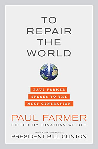 Image of To Repair the World: Paul Farmer Speaks to the Next Generation (Volume 29) (California Series in Public Anthropology)