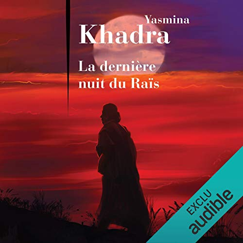 La dernière nuit du Raïs                   De :                                                                                                                                 Yasmina Khadra                               Lu par :                                                                                                                                 Jean-Christophe Lebert                      Durée : 4 h et 27 min     32 notations     Global 4,4
