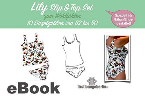 Lily Jersey Slip & Top 10 Größen von Gr. 32 bis 50 Nähanleitung mit Schnittmuster von firstloungeberlin: Ausführliche Nähanleitung mit Schnittmuster zum ... Auch für Nähanfänger geeignet!