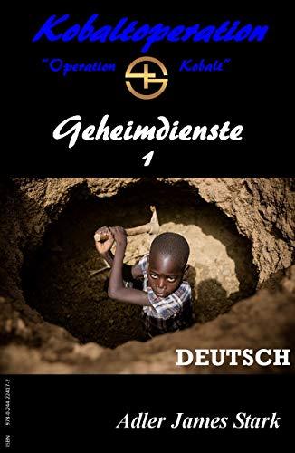"Kobaltoperation ""Operation Kobalt"": Geheimdienste 1 (German Edition)"