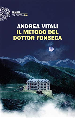 Il metodo del dottor Fonseca (Einaudi. Stile libero big)