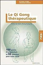 Livres Le Qi Gong thérapeutique - 100 points d'acupuncture et 90 exercices pour votre santé - ABC PDF
