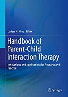 Handbook of Parent-Child Interaction Therapy: Innovations and Applications for Research and Practice