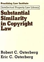 Substantial Similarity in Copyright Law (Intellectual Property Law Library (Practising Law Institute)) by Robert C. Osterberg (2003-10-01)