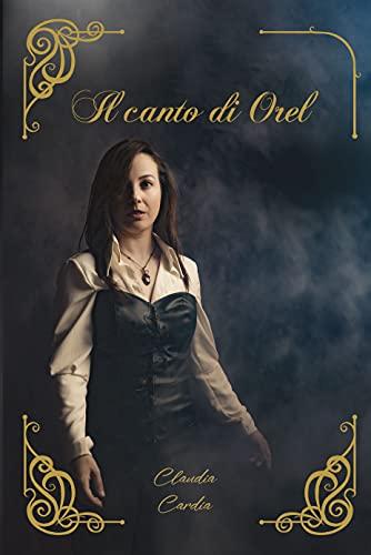 Il Canto di Orel (Italian Edition)