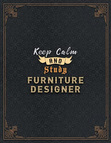 Furniture Designer Lined Notebook - Keep Calm And Study Furniture Designer Job Title Working Cover Journal: Home Budget, Goal, 21.59 x 27.94 cm, Book, ... Paycheck Budget, Over 100 Pages, A4, Journal