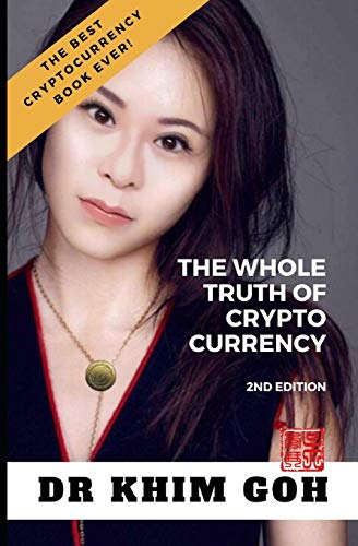 From The Professor: The Whole Truth Of Cryptocurrency: The Best Cryptocurrency Book Ever!