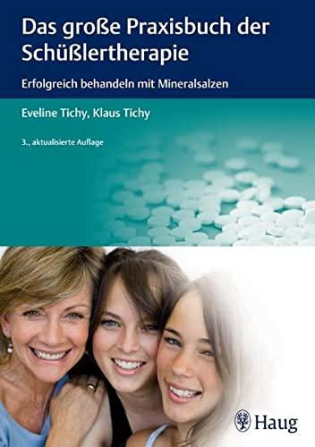 Tichy, Eveline<br />Das große Praxisbuch der Schüßlertherapie - jetzt bei Amazon bestellen