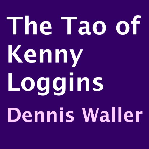 The Tao of Kenny Loggins audiobook cover art