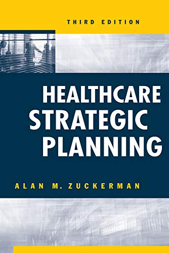 Compare Textbook Prices for Healthcare Strategic Planning, Third Edition ACHE Management 3rd edition Edition ISBN 9781567934342 by Zuckerman, Alan