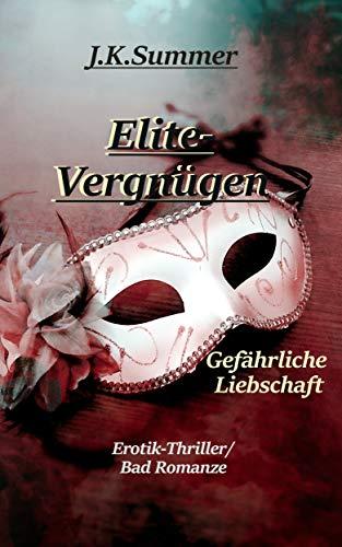 Elitevergnügen: Gefährliche Liebschaft (Teil 1 von 3)