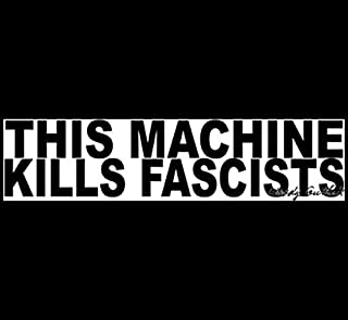 THIS MACHINE KILLS FASCISTS Bumper Sticker BUY 2 GET 1 FREE
