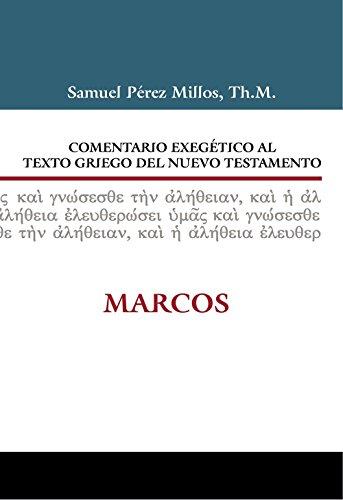 Comentario Exegético al texto griego del N.T. Marcos