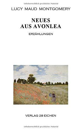 Neues aus Avonlea: Erzählungen