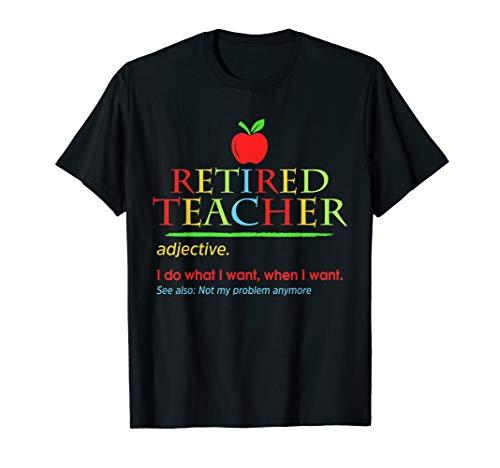 Retired Teacher Definition Last Day Of School T-Shirt