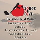 Khristian Loves School, Playstation 4, and Cartersville, Georgia