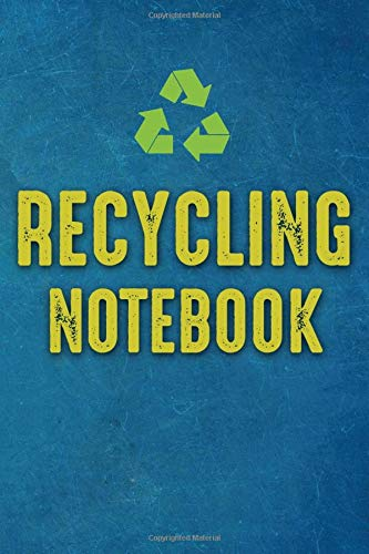 Recycling Notebook: Gift for lovers of planet earth, guided journal 6x9 100 pages Make a better planet.