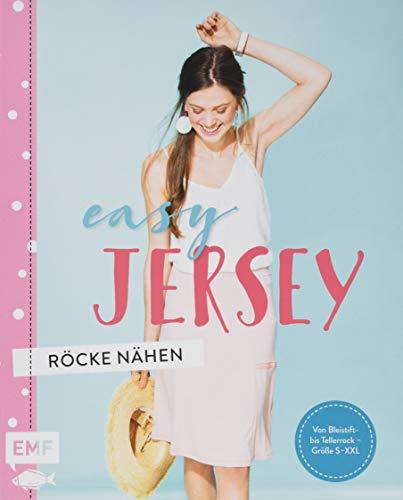 Easy Jersey – Röcke nähen: Von Bleistift- bis Tellerrock – Größe S-XXL
