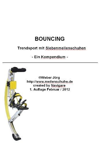 Bouncing - Trendsport mit 7meilenstiefeln, Poweriser, Powerizer oder Springstiefel (7Meilenstiefel, Poweriser, Poweriszer 1)
