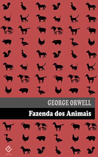 """Fazenda dos Animais: ou """"Revolução dos Bichos"""". Edição integral. Inclui prefácio do autor e tradução inédita de """"Por que escrevo"""" (Exclusividade Amazon) (Portuguese Edition)"""