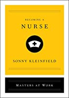 Becoming a Nurse (Masters at Work)