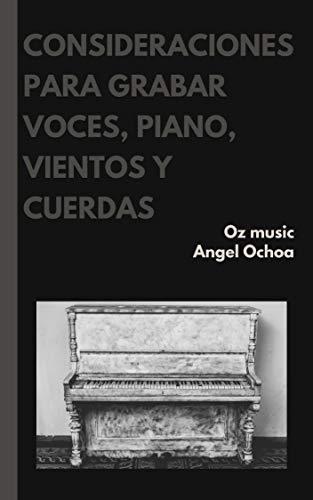 consideraciones para grabar voces, pianos, vientos y cuerdas: apuntes de ingeniería en audio