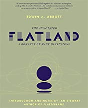 The Annotated Flatland: A Romance of Many Dimensions