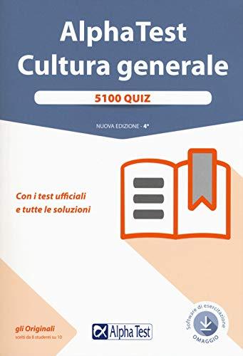 Alpha Test. Cultura generale. 5100 quiz. Con i test ufficiali e tutte le soluzioni. Con software di simulazione