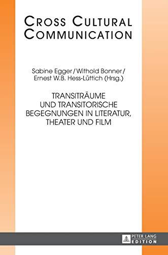 Transiträume und transitorische Begegnungen in Literatur, Theater und Film (31)