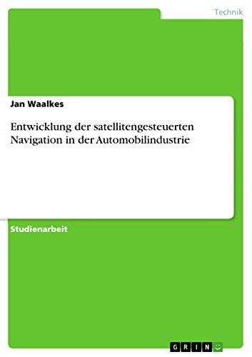 Entwicklung der satellitengesteuerten Navigation in der Automobilindustrie