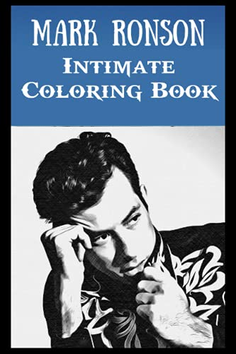 Intimate Coloring Book: Mark Ronson Illustrations To Relieve Stress