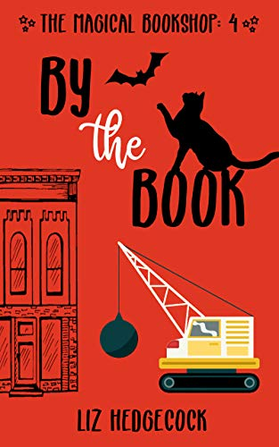By The Book (The Magical Bookshop 4) by [Liz Hedgecock]