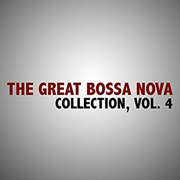 The Great Bossa Nova Collection, Vol. 4