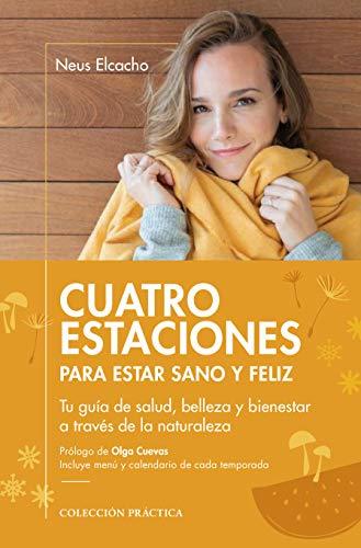 Cuatro Estaciones para estar sano y feliz (Colección Práctica)