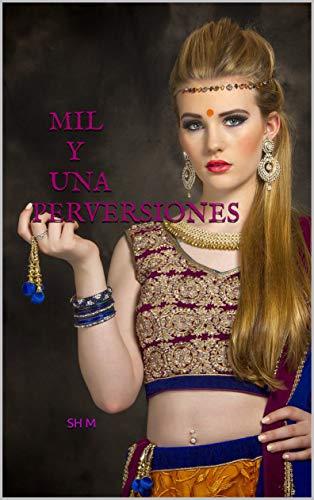 MIL Y UNA PERVERSIONES de SH M