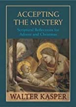 Accepting the Mystery: Scriptural Reflections for Advent and Christmas