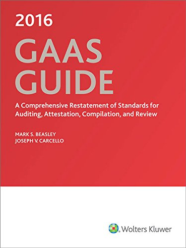 Download GAAS Guide 2016: A Comprehensive Restatement of Standards for Auditing, Attestation, Compilation, and Review (Miller GAAS Guide) 0808041207