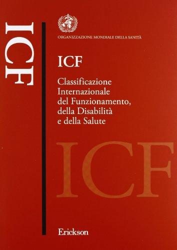 ICF. Classificazione internazionale del funzionamento, della disabilità e della salute