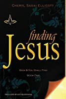 Finding Jesus (Seek & You Shall Find)