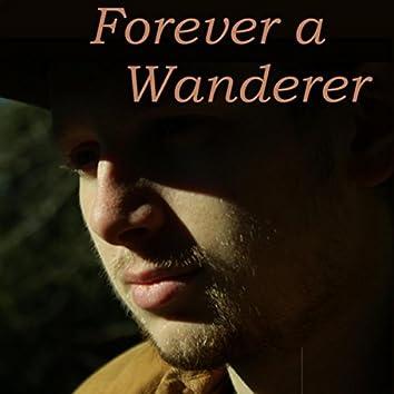 Forever a Wanderer