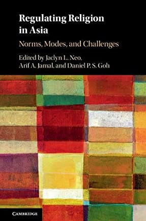 Regulating Religion in Asia: Norms, Modes, and Challenges