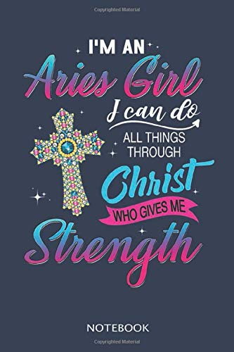 Aries navi blue cover dot lined notebook with 100 pages 6x9 inch: Christian Birthday I'm An Aries Girl Chris Gives Me Strength