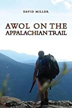 David Miller: AWOL on the Appalachian Trail (Paperback); 2011 Edition