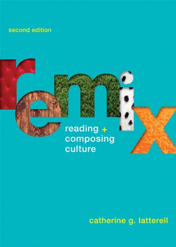Remix: Reading and Composing Culture