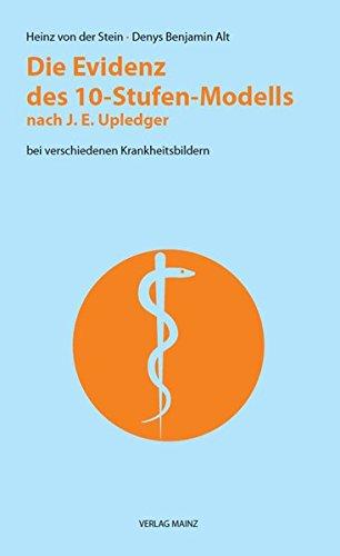 Die Evidenz des 10-Stufen-Modells nach J.E. Upledger: bei verschiedenen Krankheitsbildern