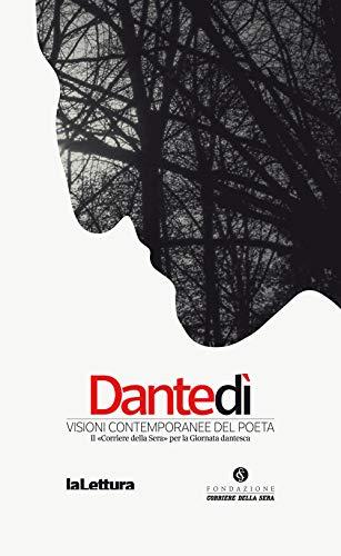 Dantedi. Visioni contemporanee del poeta