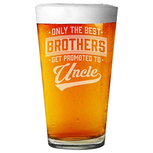 Shop4Ever Only The Best Brothers Get Promoted To Uncle Pregnancy Announcement Laser Engraved Beer Pint Glass
